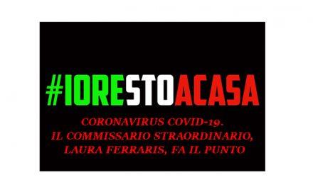 CORONAVIRUS COVID-19.  IL COMMISSARIO STRAORDINARIO, LAURA FERRARIS, FA IL PUNTO